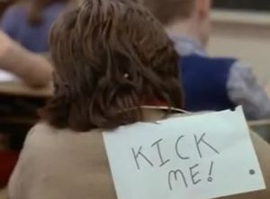 "Has a ""Kick Me"" sign every really worked?"